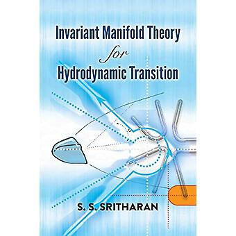Invariant Manifold Theory for Hydrodynamic Transition by S.S. Srithar