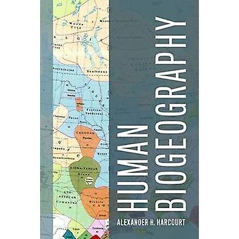 Human Biogeography by Alexander Harcourt - 9780520272118 Book
