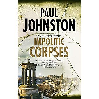 Impolitic Corpses by Paul Johnston - 9780727889089 Book