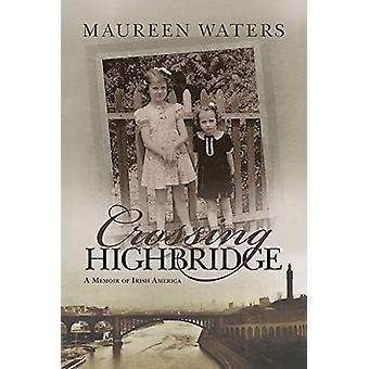 Crossing Highbridge - A Memoir of Irish America by Maureen Waters - 97