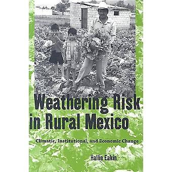 Weathering Risk in Rural Mexico - Climatic - Institutional - and Econo