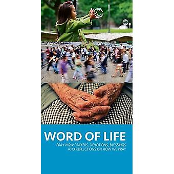 Word of Life - Pray Now prayers - Devotions - Blessings and Reflection