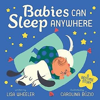 Babies Can Sleep Anywhere by Lisa Wheeler - 9781419734922 Book