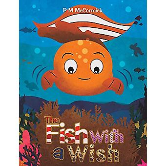 The Fish with a Wish by P M McCormick - 9781528939409 Book