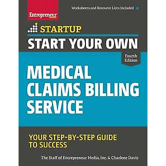Start Your Own Medical Claims Billing Service - Your Step-by-Step Guid