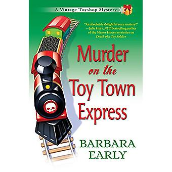 Murder On The Toy Town Express - A Vintage Toy Shop Mystery by Barbara