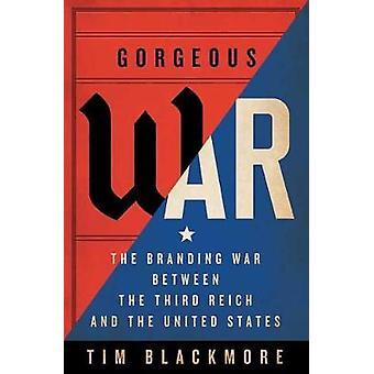 Gorgeous War - The Branding War tussen het Derde Rijk en het Verenigd Koninkrijk