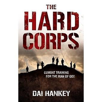 The Hard Corps - Combat training for the man of God by Dai Hankey - 97