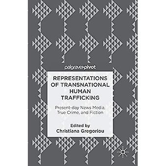 Representations of Transnational Human Trafficking - Present-day News