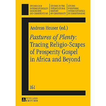 Pastures of Plenty - Tracing Religio-Scapes of Prosperity Gospel in Af