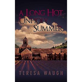 A Long Hot Unholy Summer by Teresa Waugh - 9780704373693 Book
