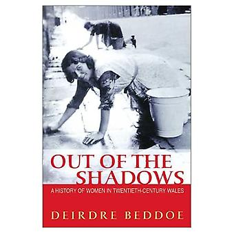 Out of the Shadows: A History of Women in Twentieth-century Wales [Illustrated]