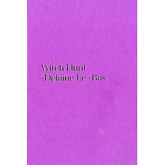 Delaine Le Bas: Witch Hunt