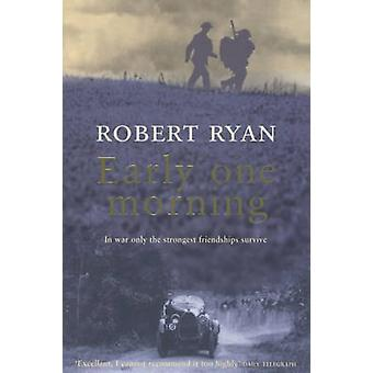 Early One Morning by Robert Ryan - 9780747268734 Book