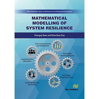 Mathematical Modelling of System Resilience by Kanchan Das & Mangey Ram
