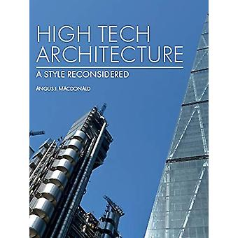 High Tech Architecture - A Style Reconsidered by Angus J Macdonald - 9