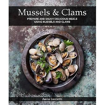 Mussels and Clams by Anna Luccetti - 9781742579245 Book