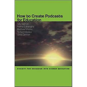 How to Create Podcasts for Education by Gilly Salmon - Palitha Ediris