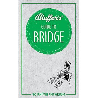 Bluffers Guide to Bridge  Instant wit and wisdom by Minty Clinch