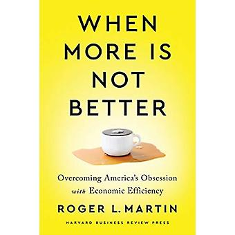When More Is Not Better by Martin & Roger L.