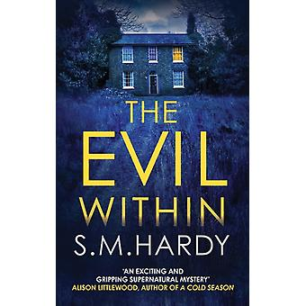 The Evil Within by Hardy & S M
