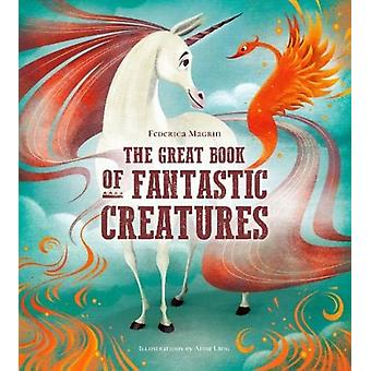 The Great Book of Fantastic Creatures by Magrin & Federica