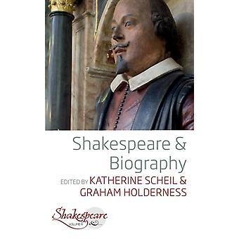 Shakespeare ja elämäkerta, toimittanut Katherine Scheil & Edited by Graham Holderness