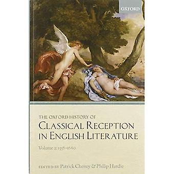 The Oxford History of Classical Reception in English Literature: Volume 2: 1558-1660 (Oxford History of Classical Reception in English Literature)