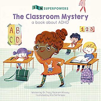 The Classroom Mystery: A Book about ADHD (SEN Superpowers)