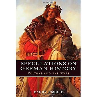 Speculaties over de Duitse geschiedenis: Cultuur en de staat: 160 (Studies in de Duitse literatuur taalkunde en cultuur)