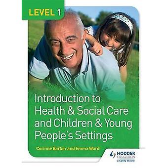Niveau 1 Inleiding tot gezondheid & sociale zorg en kinderen & Young People's