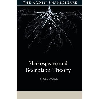 شكسبير ونظرية الاستقبال من قبل وود & نايجل لوبورو جامعة والمملكة المتحدة