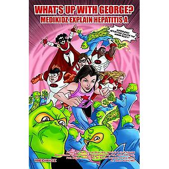Medikidz Explain Hepatitis a: What's Up with George?