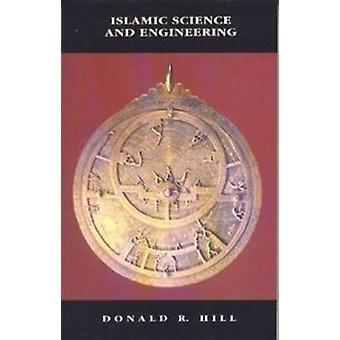 Islamic Science and Engineering by Donald R Hill