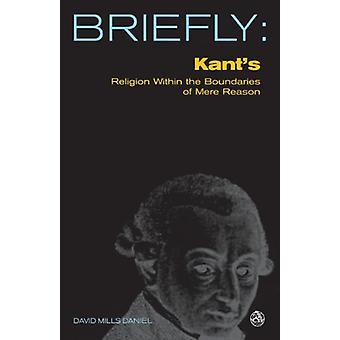 Kant's Religion inom gränserna för ren anledning av David Mills Danie