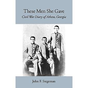 هؤلاء الرجال أعطت -- الحرب الأهلية يوميات أثينا -- جورجيا من قبل جون ف.