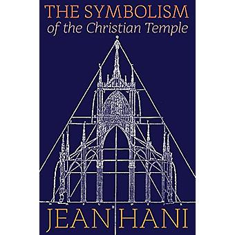The Symbolism of the Christian Temple by Jean Hani - 9781597310666 Bo