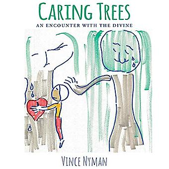 Caring Trees - An Encounter with the Divine by Vince Nyman - 978164471