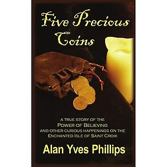 Five Precious Coins: Chronicles of a Seven Seas Expatriate
