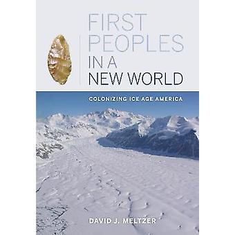 First Peoples in a New World by David J. Meltzer