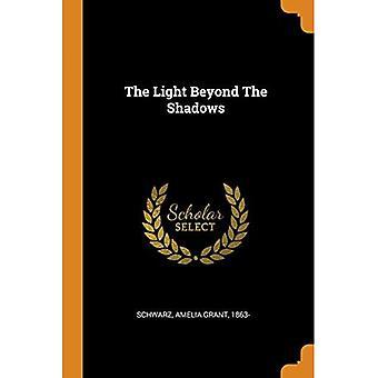 The Light Beyond the Shadows