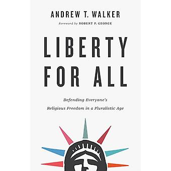 Liberty for All by Andrew T. Walker