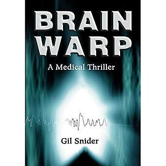 Brain Warp: A Medical Thriller