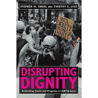 Disrupting Dignity by Stephen M. EngelTimothy S. Lyle