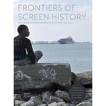 Frontiers of Screen History - Imagining European Borders in Cinema 1945-2010