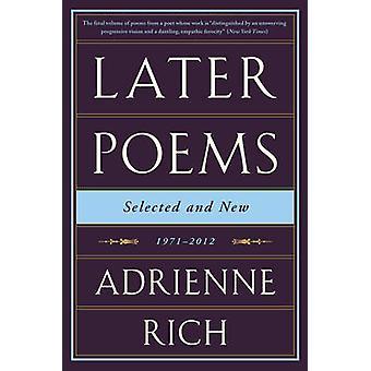 後で詩 - 選択と新しい - 1971-2012 by アドリエンヌ ・ リッチ - 978039335