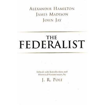 The Federalist by Alexander Hamilton - 9780872207110 Book
