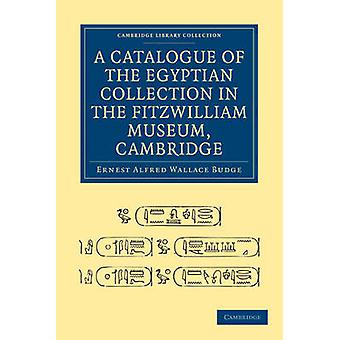 Ein Katalog der ägyptischen Sammlung im Fitzwilliam Museum - Ca