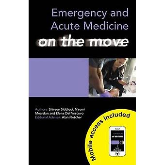 Emergency and Acute Medicine on the Move by Shireen Siddiqui - Naomi