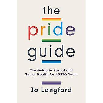 Der Stolz-Führer - ein Leitfaden für die sexuelle und soziale Gesundheit für die LGBTQ-Jugend